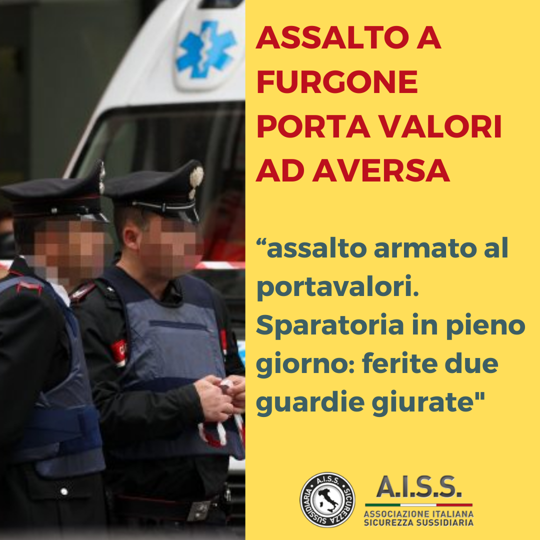 Assaltato furgone portavalori ad Aversa, sparatoria in pieno giorno ferite due Guardie Giurate