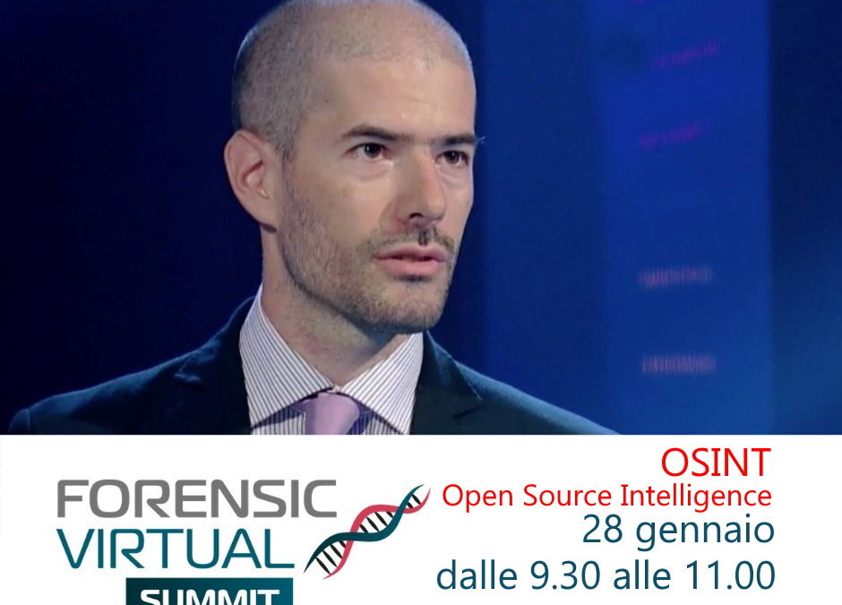OSINT – Open Source Intelligence Giovedì 28 gennaio ultima giornata del Forensic Virtual Summit